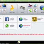 Download BlueStacks Offline Installer for Windows 7/8 & MAC PC