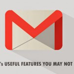 Unknown Gmail's Useful Features : You Must Know