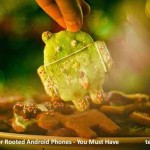 10 Best Apps for Rooted Android Phones – You Must Have