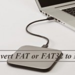 Convert FAT or FAT32 to NTFS Without Formatting or Losing Data