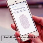 Touch ID not Working on iOS 8.1.3 – How to Fix